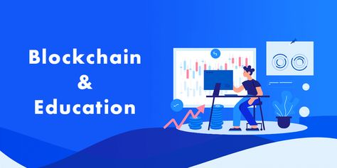 How was blockchain integrated into education?