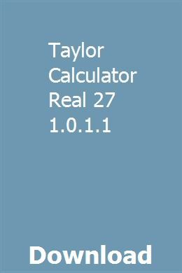 Taylor Calculator Real 27 1 0 1 1 Download Free Download Real Free