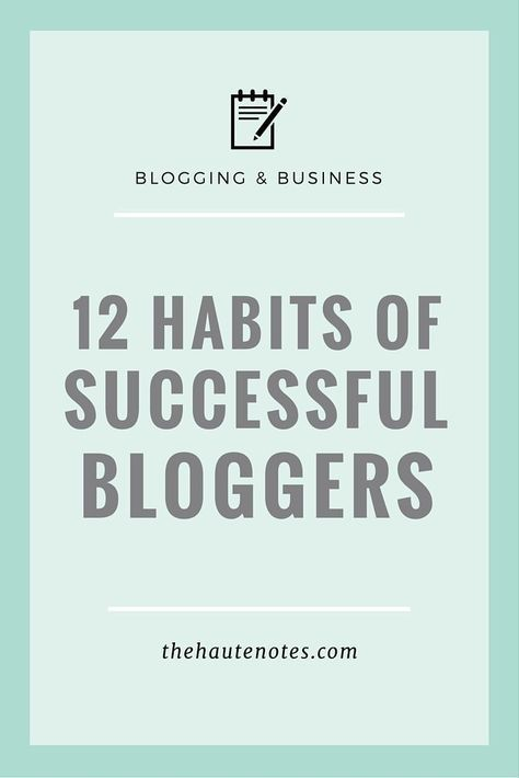 12 Habits of Successful Bloggers
