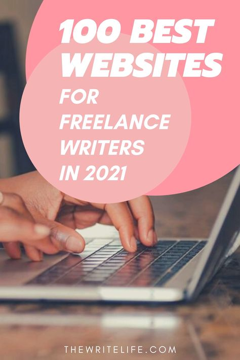 100 Best Writing Websites: 2021 Edition - New Year, New List for Freelance Writers