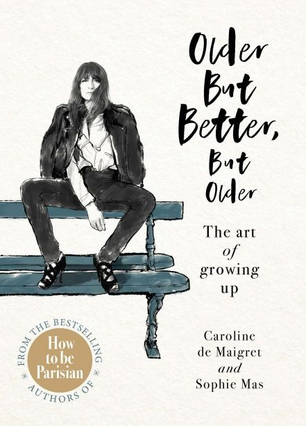 How To Download Older But Better But Older From The Authors Of How To Be Parisian For Any Libros