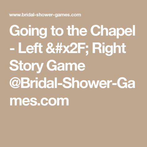 going to the chapel left right story game bridal shower games