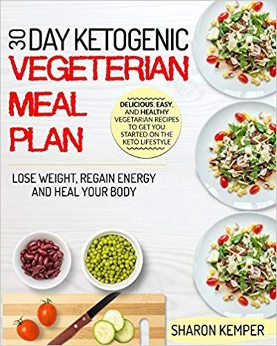 Pdf Download 30 Day Ketogenic Vegetarian Meal Plan Delicious Easy And Healt Vegetarian Meal Plan Vegetarian Recipes Healthy Healthy Vegetarian