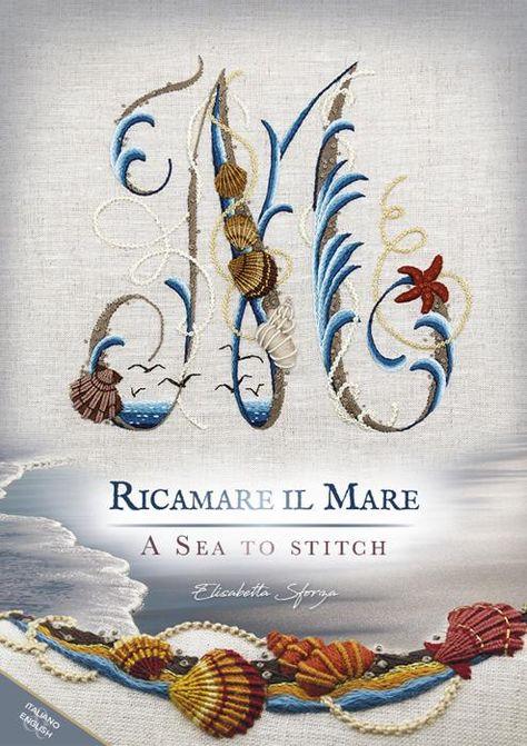 A Sea to Stitch / Ricamare il Mare Embroidery Book by Elisabetta Sforza from Italy