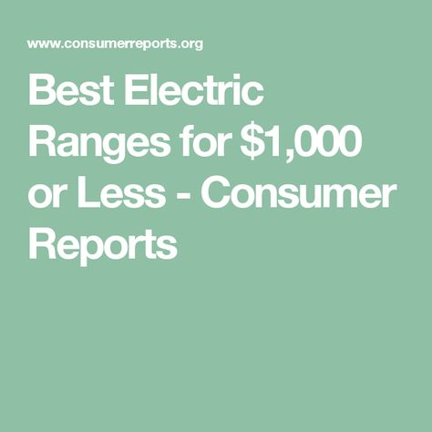 Best Electric Ranges For 1 000 Or Less