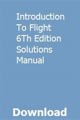 Introduction To Flight 6th Edition Solutions Manual Introduction Solutions Nursing Process
