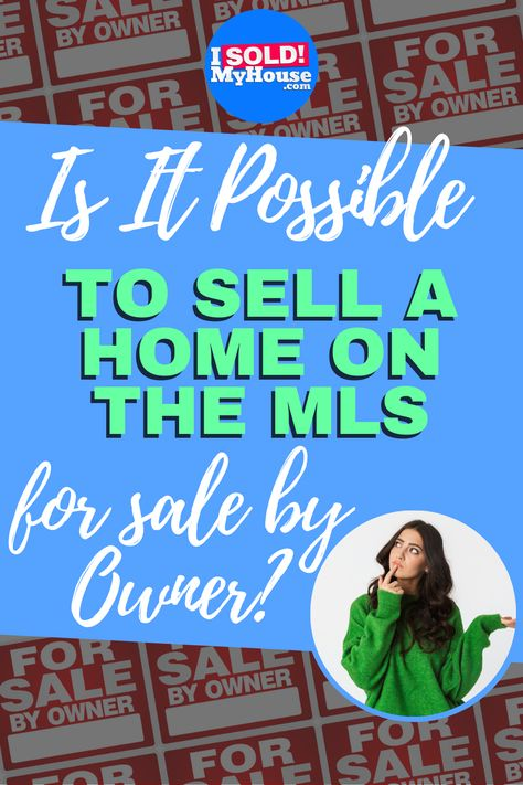 Is It Possible To  Sell Your House On The MLS By Owner?