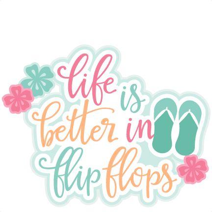 825466dedeec4 Life is Better in Flip Flops Title SVG scrapbook cut file cute clipart files  for silhouette cricut pazzles free svgs free svg cuts cute cut files