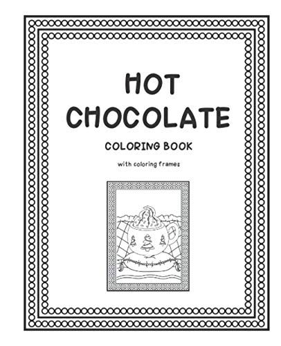 Hot Chocolate Coloring Book By Tatiana Turner Coloring Books Books Hot Chocolate