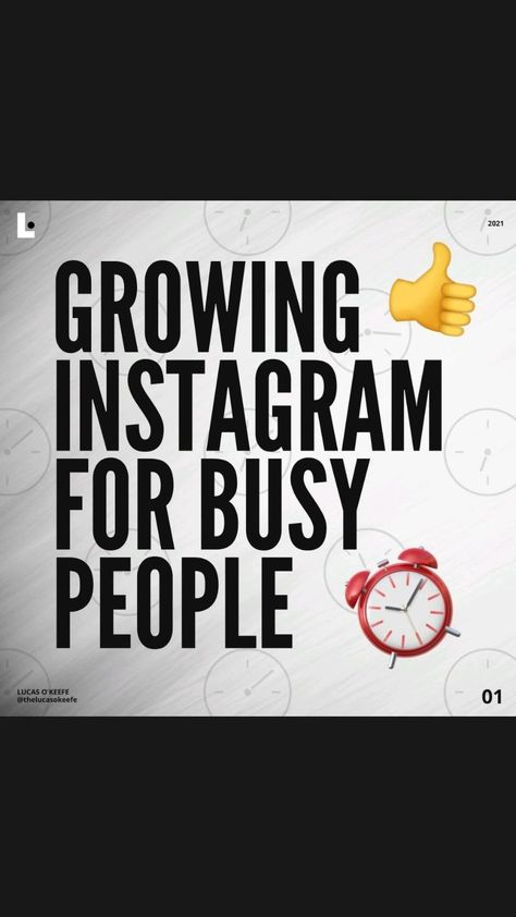 Growing Instagram For Busy People | @thelucasokeefe