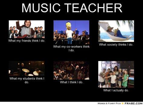 dd4f5f7c3e0e5081a0c07832939edd3c teacher memes music teachers band teacher what i really do pinterest memes