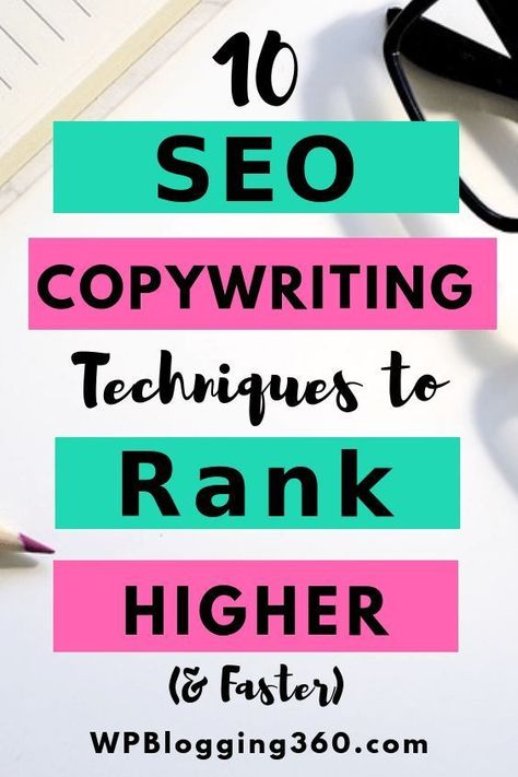 10 Actionable SEO Copywriting Techniques to Rank Higher (& Faster)