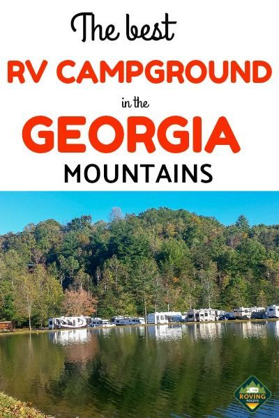 Top Rated Rv Campground In Northern Georgia Rv Campgrounds Rv Travel Destinations Campground