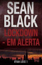 Como Acabar Con La Contracultura Lockdown Em Alerta Ryan Lock Vol 1 Sean Black Livros