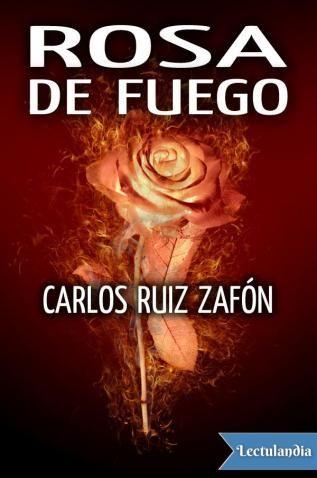Situado En La época De La Inquisición Española En El Siglo Xv Rosa De Fuego Cuenta La Historia Carlos Ruiz Carlos Ruiz Zafon Libros Descargar Libros En Pdf