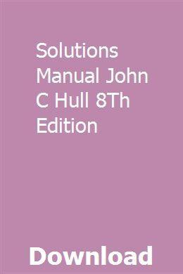 Solutions Manual John C Hull 8th Edition Solutions Heat Transfer Hull