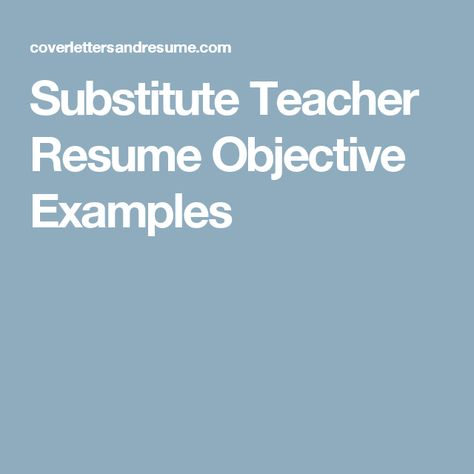 Substitute Teacher Resume Objective Examples Resume Pinterest - substitute teacher resume objective