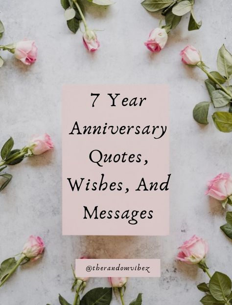#7yearanniversaryquotes #7yearanniversarymessages #7yearanniversarywishes #7yearanniversarygreetings #7yearanniversaryimages #7thyearanniversary #anniversaryquotes #anniversarylovequotes