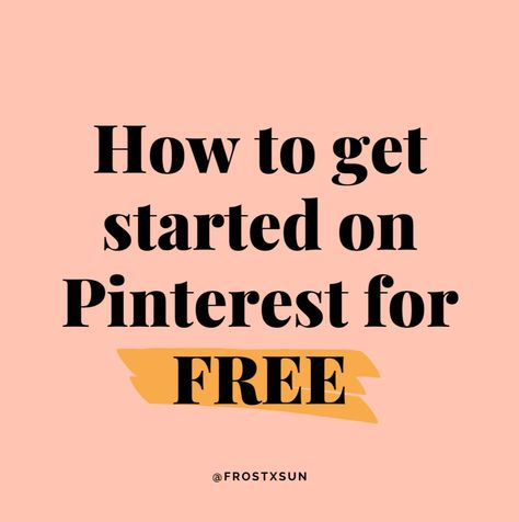 How to Get Started on Pinterest for FREE