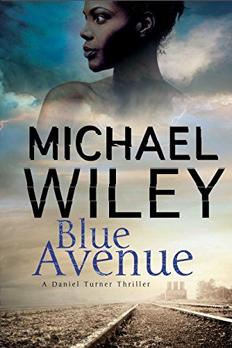 Blue Avenue: First in a noir mystery series set in Jacksonville, Florida (A Detective Daniel Turner Mystery) by Michael Wiley