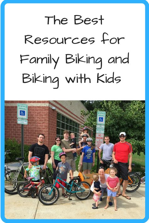 Resources For Family Biking And Biking With Kids Kids Outdoor