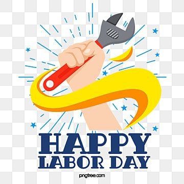 Labor Day Happy Labor Day May Day Labor Day Labor Day Png Transparent Clipart Image And Psd File For Free Download Happy Labor Day Independence Day Greeting Cards Happy Mother S Day