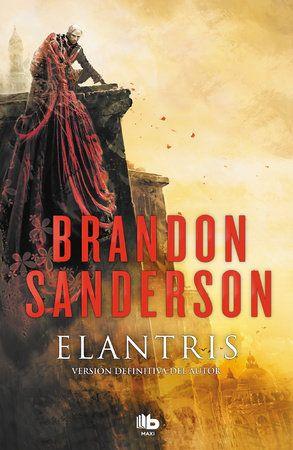 Elantris Spanish Edition By Brandon Sanderson 9788490705834 Penguinrandomhouse Com Books Epic Fantasy Books Fan Book Fantasy Books