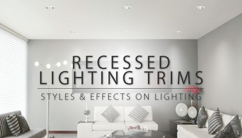 Recessed Lighting Trim Styles Their Effects On By