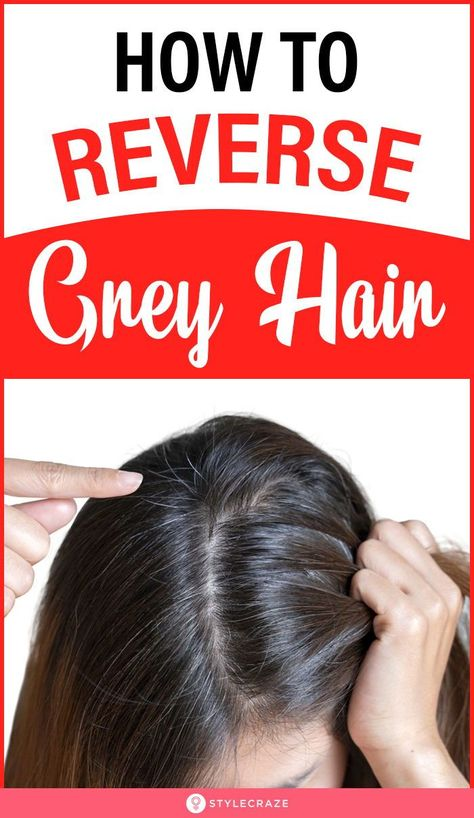 How To Reverse Grey Hair