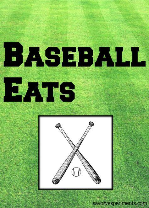 20 Baseball Eats Savory Experiments Game Day Food Baseball