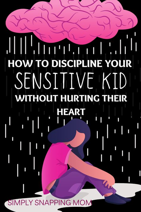 How to Discipline Sensitive Kids, toddlers, and Kids