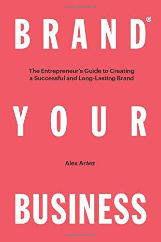 Brand Your Business The Entrepreneur S Guide To Creating A Successful And Long Lasting Entrepreneur Branding Branding Your Business Entrepreneur Brand Design