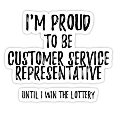 I M Proud To Be Customer Service Representative Until I Win The Lottery Funny Gift For Coworker Office Gag Funny Quotes Gifts For Coworkers Winning The Lottery