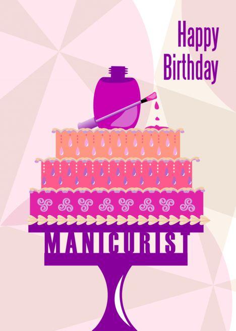 Nail Polish And Cake Manicurist Happy Birthday Card Ad Spon Cake Polish Nail Manicurist Happy Birthday Cards Happy Birthday Birthday Cards