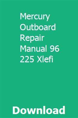 Mercury Outboard Repair Manual 96 225 Xlefi Mercury Outboard Repair Manuals Outboard