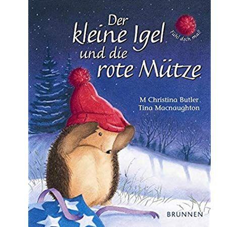 Der Kleine Igel Und Die Rote Mutze Igel Bucher Fur Kinder Bilderbuch