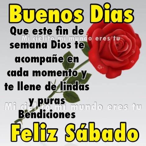 Buenos Días Feliz Y Bendecido Sábado Para Todos Feliz Y Bendecido Sabado Buenos Dias Bendiciones Feliz Y Bendecida