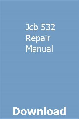 Jcb 532 Repair Manual Repair Manuals Chilton Manual Owners Manuals