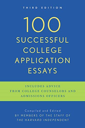 Pdf Download 100 Successful College Application Essay Second Edition By The Harvard Indepe Counselor Essays