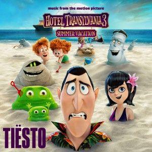 Tiesto Hotel Transylvania 3 Hotel Transylvania Hotel Transylvania Film Family Summer Vacation