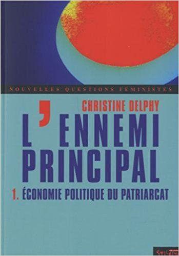 Amazon Fr L Ennemi Principal Tome 1 Economie Politique Du Patriarcat Christine Delphy Livres Gender Studies Cultural Studies Christine