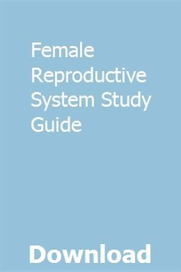 Female Reproductive System Study Guide Female Reproductive