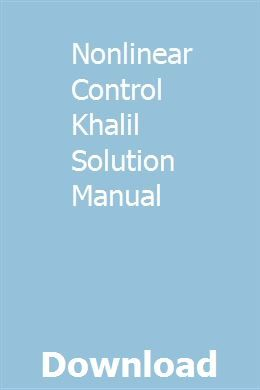 Nonlinear Control Khalil Solution Manual Revision Guides
