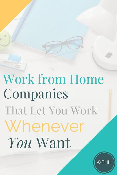 These Work from Home Companies Let You Work Whenever