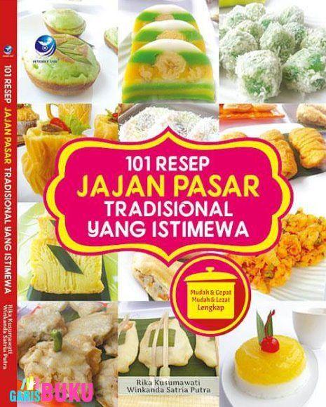 101 Resep Jajanan Pasar Tradisional Yang Istimewa Mudah Dan Cepat Mudah Dan Lezat Lengkap Buku Resep Jajanan Pasar By Rika Kusumawa Resep Makanan Putraku