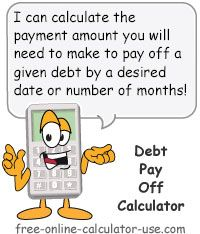 Car Loan Calculator With Extra Payments >> Debt Pay Off Calculator Payment Amount To Meet Time Frame