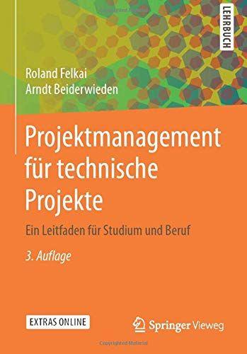 Projektmanagement F R Technische Projekte Ein Leitfaden F R Studium Und Beruf Projekte Ein Projektmanagemen Best Books To Read Books To Read Good Books