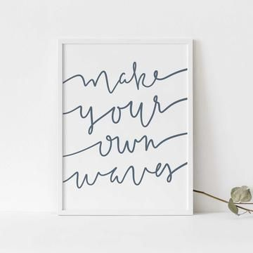 Make Your Own Waves Quote Blue And White Wall Art Print Or Canvas In 2021 White Wall Art Modern Coastal Wall Art Wave Quotes