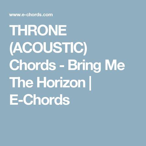 Throne Acoustic Chords Bring Me The Horizon E Chords