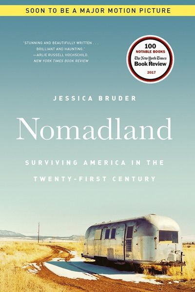 Nomadland Surviving America In The Twenty First Century The Inspiration For Chloe Zhaos 2020 Golden Lion Award Winning Film Starr In 2020 The Twenties Bookbub America
